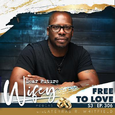 Free to Love (Guest: Laterras R. Whitfield)