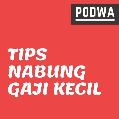 Cara Menabung untuk Gaji Kecil | 5 Tips Agar Siapapun Bisa Nabung - PODWA Waisy Alqi Ep. #20
