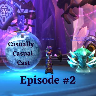 Casually Casual Cast #2: A World of Warcraft Podcast