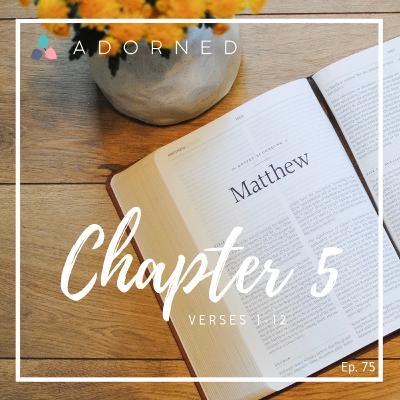 Ep. 75 - Matthew - Chapter 5 - verses 1-12