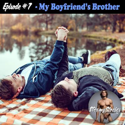 7. My Boyfriend's Brother
