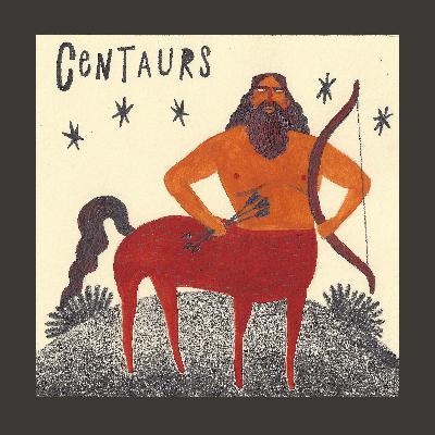 Episode 22: Centaurs