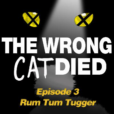 Ep3 - Rum Tum Tugger, the rockstar cat