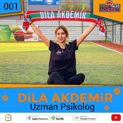 Basket Talks Academy / 001 / DİLA AKDEMİR - Uzm. Psikolog