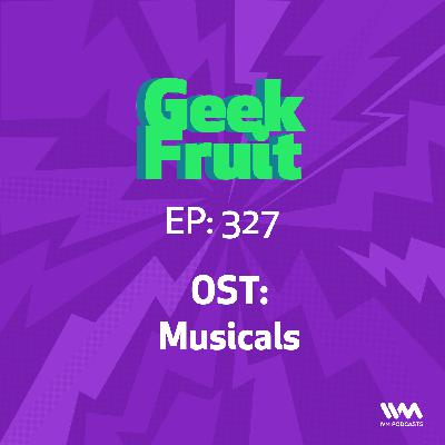 Ep. 327: OST: Musicals
