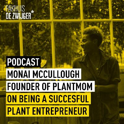 Monai McCullough on being a succesful plant entrepreneur