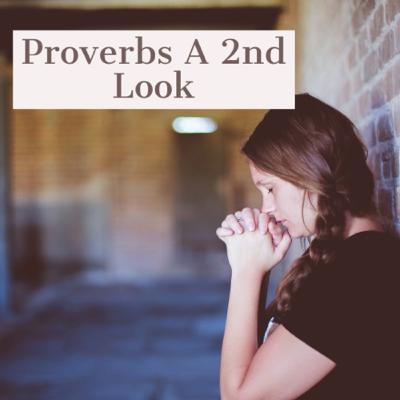 Proverbs a Second Look