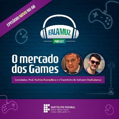 #4 FalaMuz aborda o crescente mercado de games no Brasil