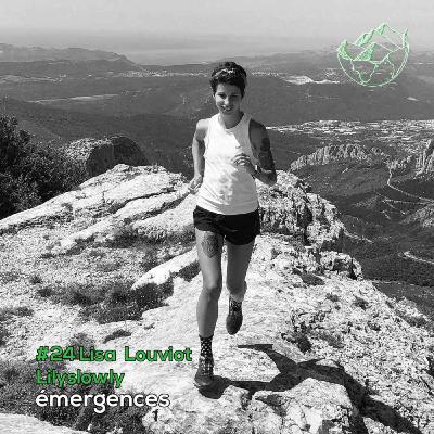 Emergences#24 – Lisa Louviot – Lilyslowly – Pratiquer le trail de manière écologique et éco-responsable