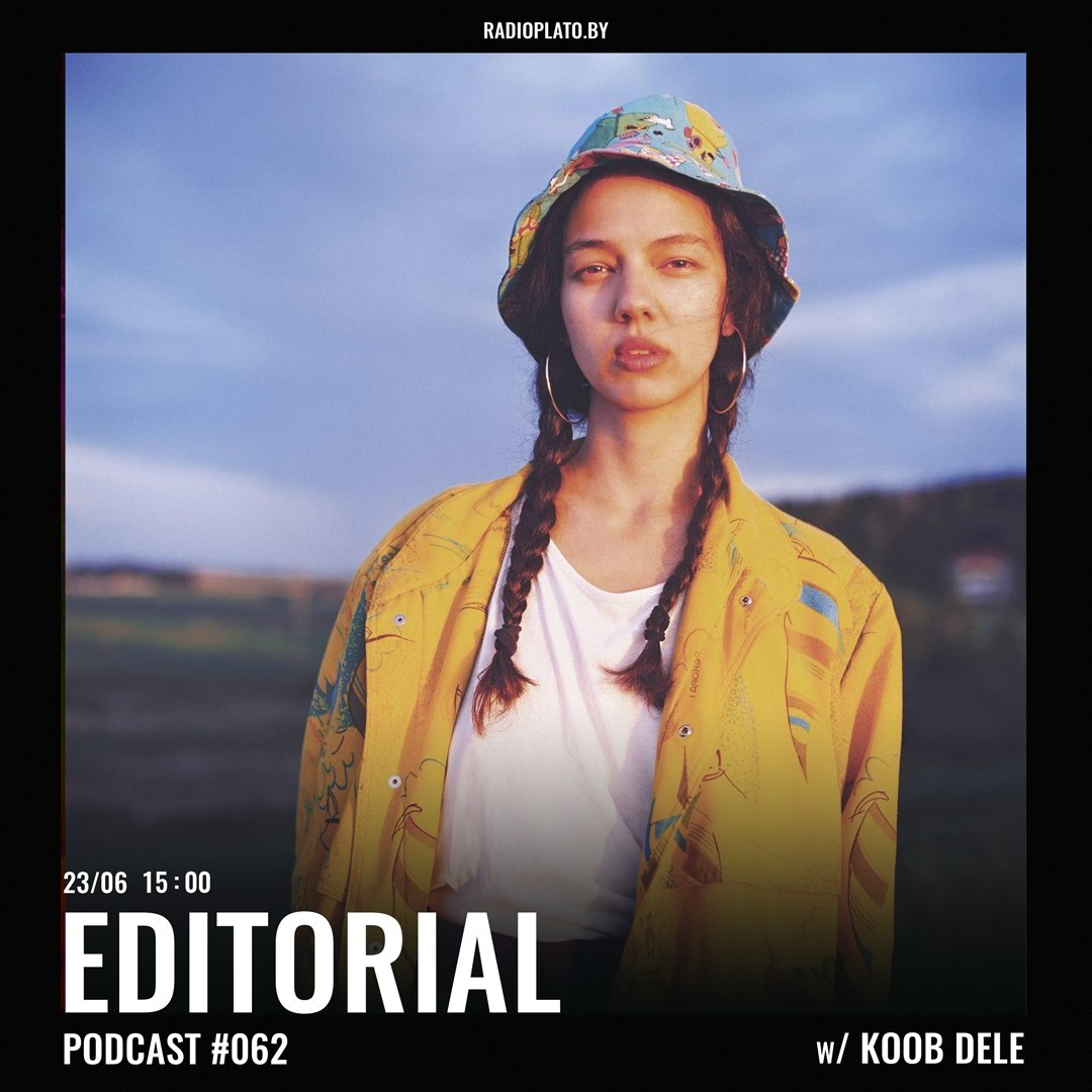 Radio Plato - Editorial Podcast #062 w Koob Dele