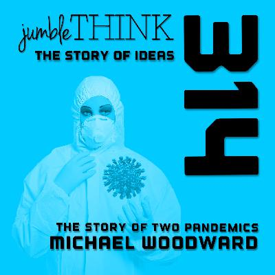 The Story of Two Pandemics with Michael Woodward