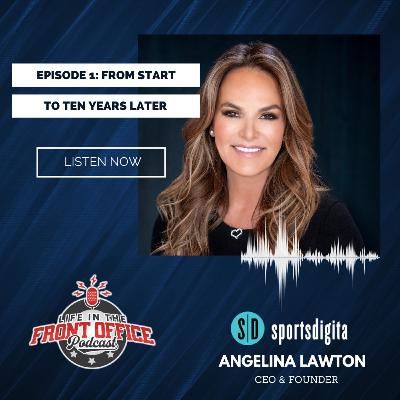 "Sportsdigita Ep 1 - Founder & CEO, Angelina Lawton ""From Start to 10 Years Later"""