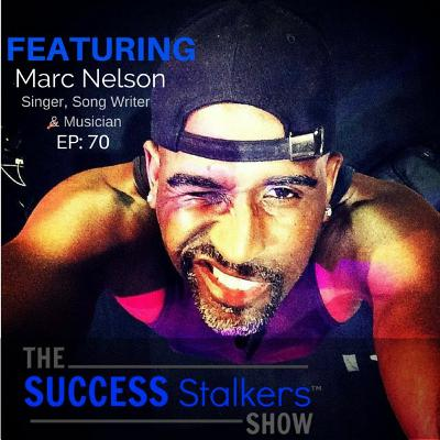 70: Grammy Nominated Recording Artist Marc Nelson Shares His Success Journey