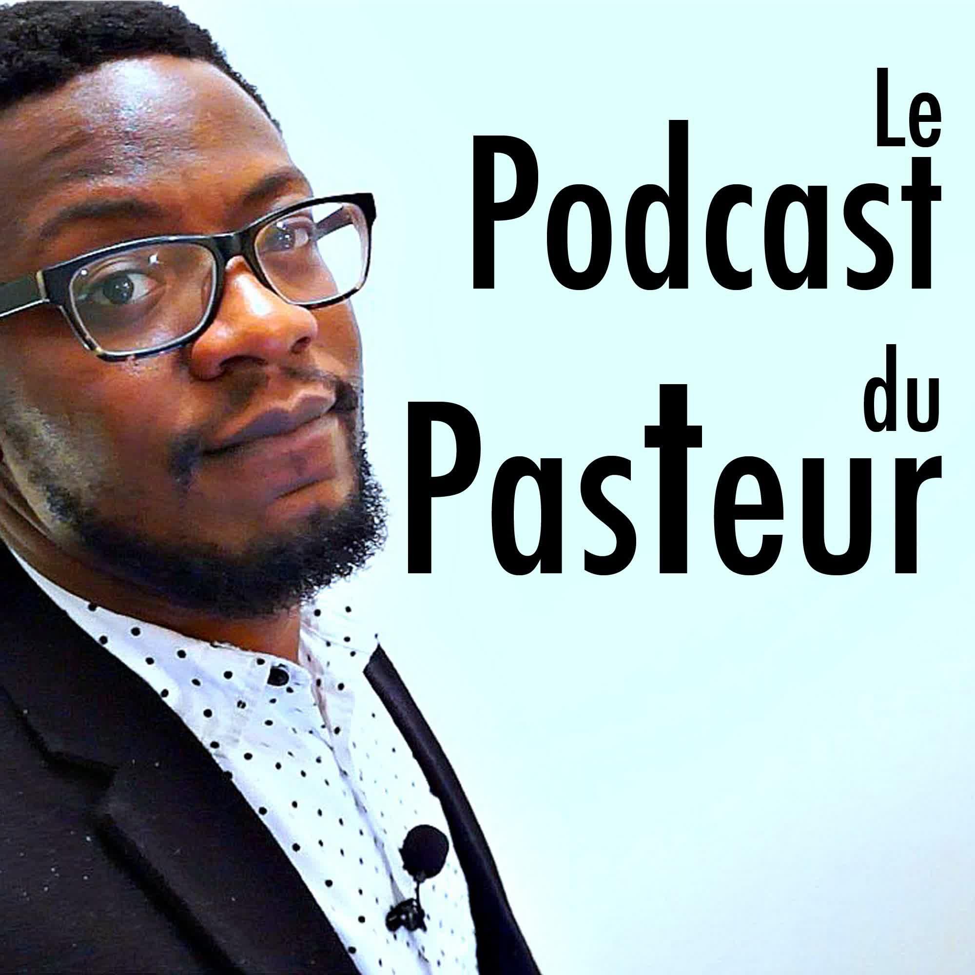 Le Podcast du Pasteur