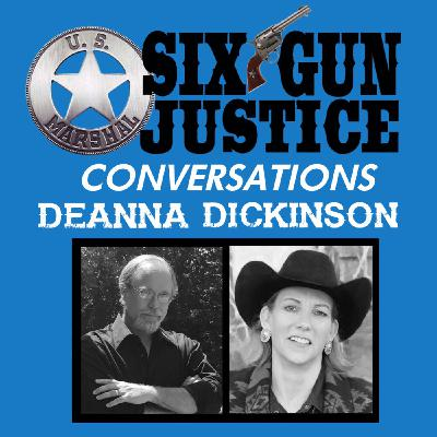SIX-GUN JUSTICE CONVERSATIONS—DEANNA DICKINSON