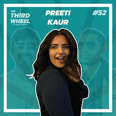 #52 ft. Preeti Kaur - The Surname Dilemma, First Dates & Would you get a Prenup? | 1 YEAR SPECIAL
