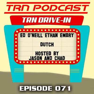 TRN Podcast 071: Dutch at TRN Drive-In