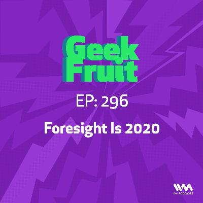 Ep. 296: Foresight Is 2020