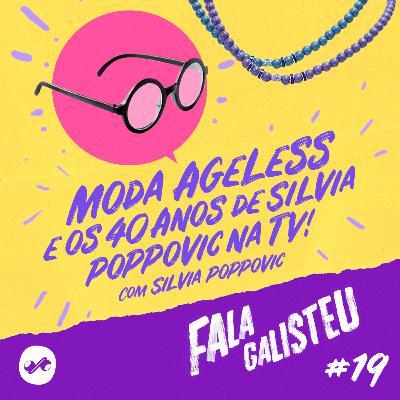 Moda Ageless e os 40 anos de Silvia Poppovic na TV!