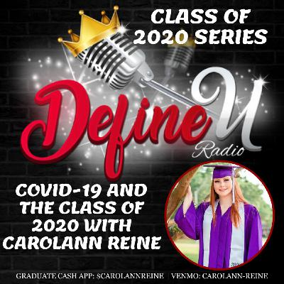 Covid and The Class of 2020 with Carolann Reine