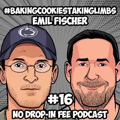 #16 - #BakingCookiesTakingLimbs with Emil Fischer