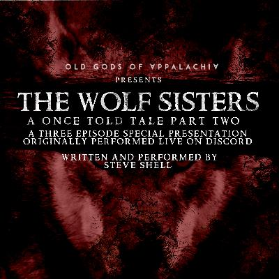 A Once-Told Tale: The Wolf Sisters Part Two