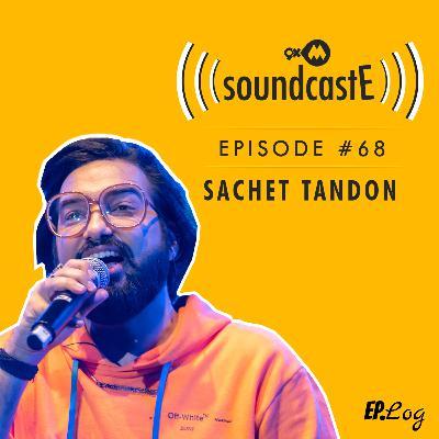 Ep.68: 9XM SoundcastE ft. Sachet Tandon