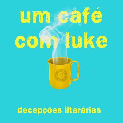 #09: Decepções Literárias