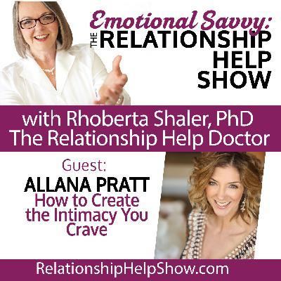 How to Create the Intimacy You Crave Without the Fear  GUEST: Allana Pratt
