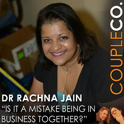 """""""Is it a mistake being in business with your spouse?"""" feat. Dr. Rachna Jain"""