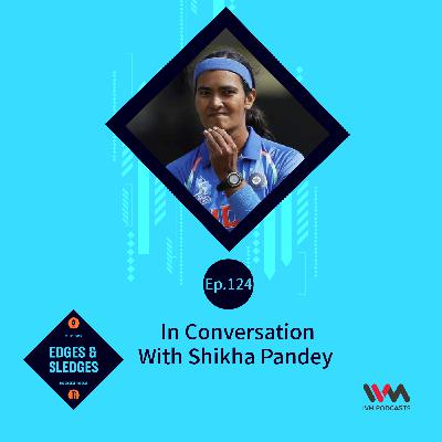 Ep. 124: In Conversation With Shikha Pandey