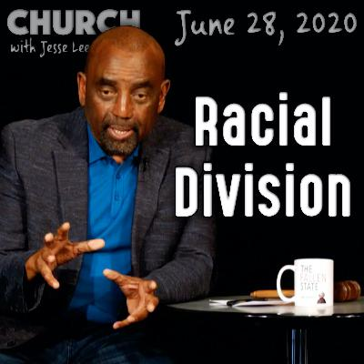 Black Anger, White Fear, and White History (Church, 6/28/20)