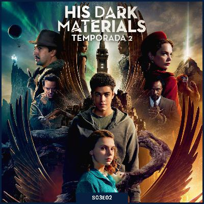 S03E02   His Dark Materials [Temporada 2]