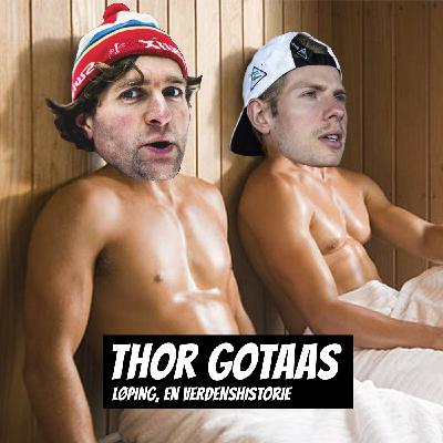 #119 - Thor Gotaas 2 | Løping, En Verdenshistorie