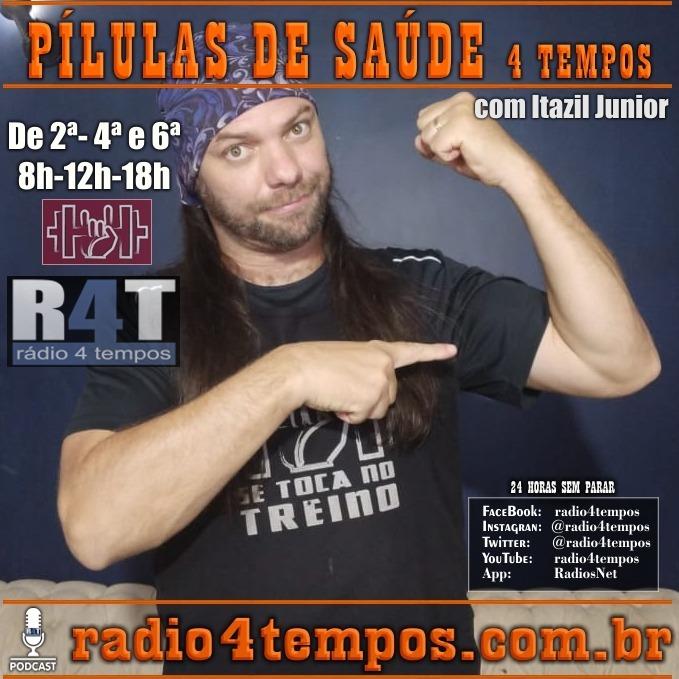 Rádio 4 Tempos - Pílulas de Saúde 126:Itazil Junior