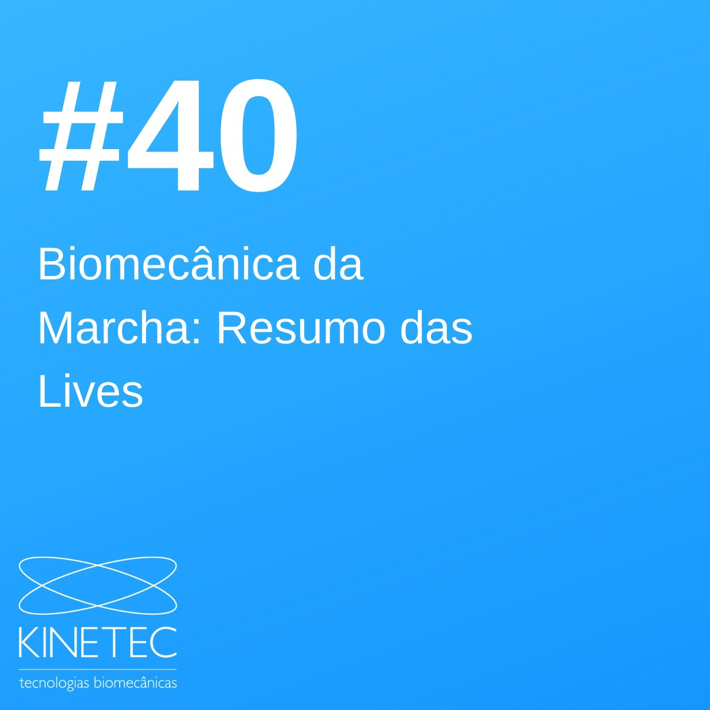 #040 Biomecânica da Marcha - Resumo das Lives