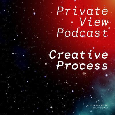 Private View Podcast   Creative Process