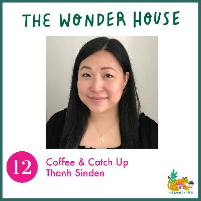 Coffee & Catch Up with Thanh Sinden