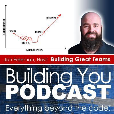 Ep 4 - Building Great Teams by Jon Freeman