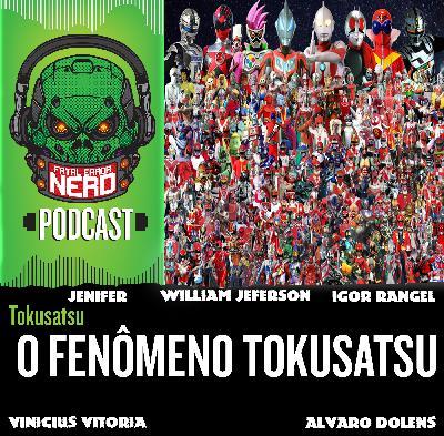 Fatal Error Nerd Tokusatsu #68: O Fenômeno Tokusatsu (ft. Henshin Rio)