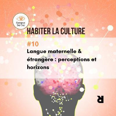 CAMPUS TER TER #10 - Langue maternelle et étrangère
