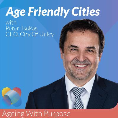 What's An Age Friendly City with Peter Tsokas