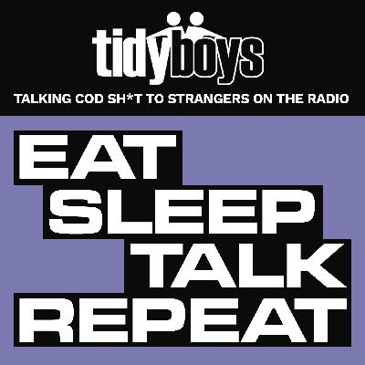 Tidy Boys : Eat Sleep Talk Repeat - Humming and Clapping Special