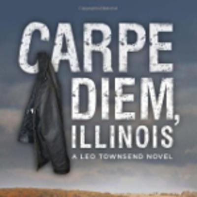 Carpe Diem Illinois, by author Kristin A. Oakley