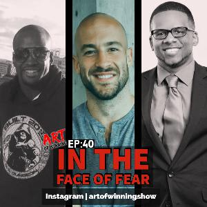 Episode 40: In the face of fear