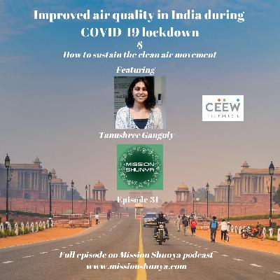 31: Improved air quality in India during COVID-19 lockdown and how to sustain the clean air movement