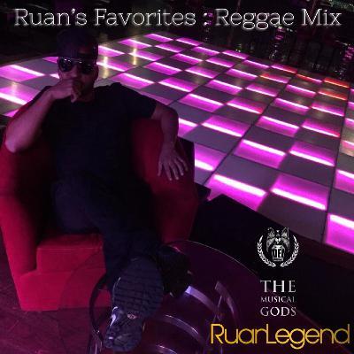 Ruan's Favorites : Reggae Mix #MixTapeMonday Week 121
