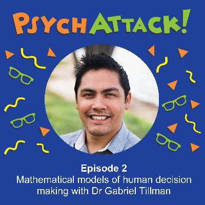 Mathematical models of human decision making with Dr Gabriel Tillman