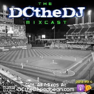 DCtheDJ MIXcast - 2018 Mix 6