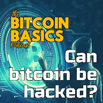 Can bitcoin be hacked? | Bitcoin Basics (118)